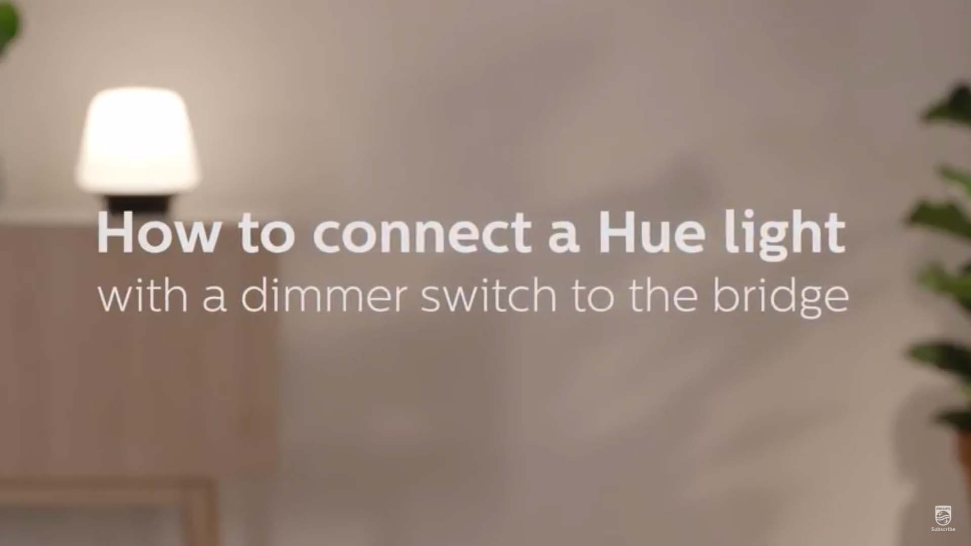 Philips Hue how to connect a Hue light with a dimmer switch to a bridge video