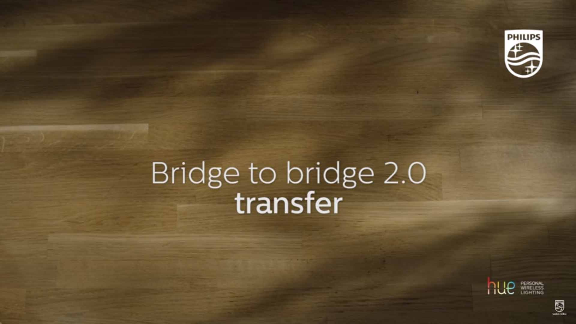Philips Hue how to transfer from bridge to bridge 2.0 video